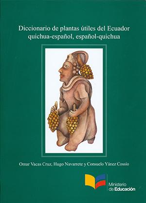 Diccionario de plantas útiles del Ecuador. Quichua - Español, Español - Quichua